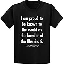 Threads of Doubt Adam Weishaupt, I am Proud- Quote T-Shirt