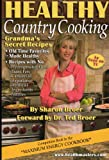 img - for Healthy Country Cooking (GRANDMA'S SECRET RECIPES) book / textbook / text book