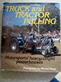Truck and Tractor Pulling: Motorsports Heavyweight Powerhouses