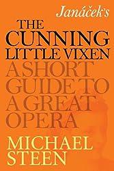 Janáček's The Cunning Little Vixen: A Short Guide To A Great Opera
