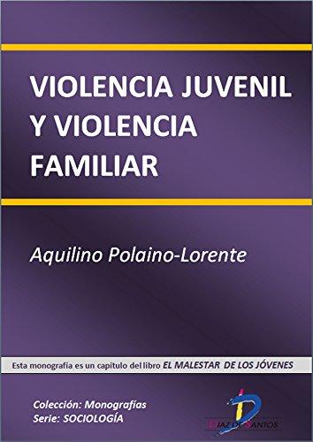 Violencia juvenil y violencia familiar (Este capítulo pertenece al libro El malestar de los jóvenes