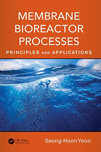 (Membrane Bioreactor Processes: Principles and Applications (Advances in Water and Wastewater Transport and)