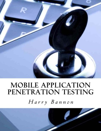 Mobile Application Penetration Testing by CreateSpace Independent Publishing Platform