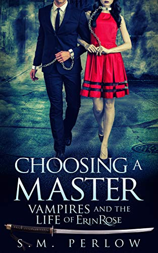 Choosing a Master (Vampires and the Life of Erin Rose Book 1)