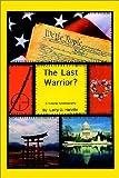 The Last Warrior?, Larry D. Harville, 0759615837
