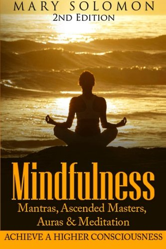 Mindfulness: Mantras, Ascended Masters, Auras and Meditation ...