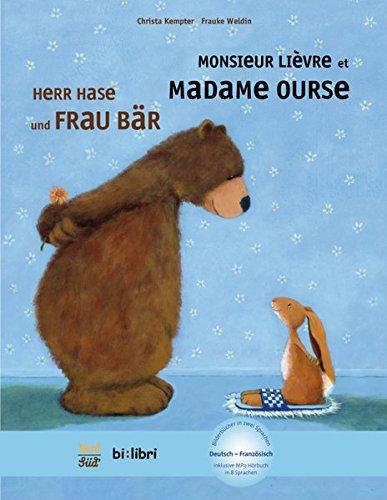 Herr Hase & Frau Bär: Kinderbuch Deutsch-Französisch mit MP3-Hörbuch zum Herunterladen (Herr Hase und Frau Bär)