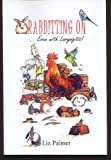 img - for Rabbitting on...: Even with Laryngitis book / textbook / text book
