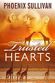 Trusted Hearts (Wild Hearts Romance Book 4) by [Sullivan, Phoenix]