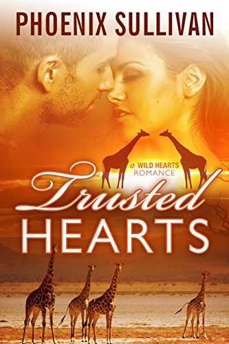 Trusted Hearts (Wild Hearts Romance Book 4) by [Sullivan, Phoenix]