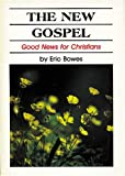 The New Gospel, Eric Bowes, 0933770677