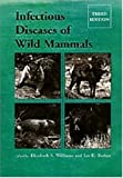 Infectious Diseases of Wild Mammals, Williams, E. and Barker, Ian K., 1840760052