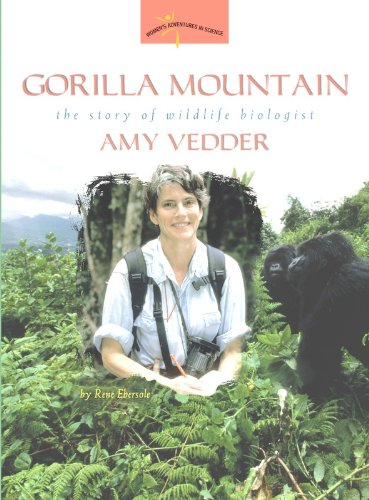 Gorilla Mountain: The Story of Wildlife Biologist Amy Vedder (Women's Adventures in Science) (Mountain Gorilla)