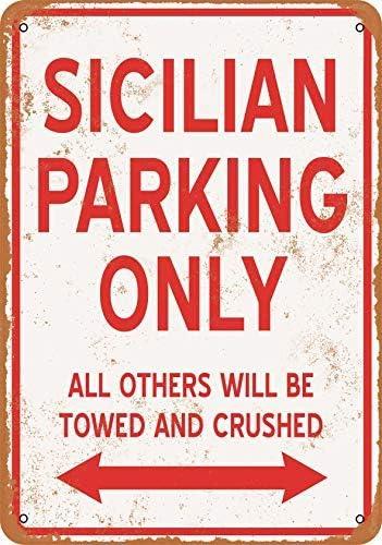 Vintage Look SICILIAN PARKING ONLY Metal Sign