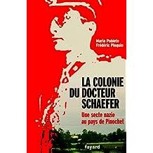 La Colonie du docteur Schaefer : Une secte nazie au pays de Pinochet (Documents) (French Edition)