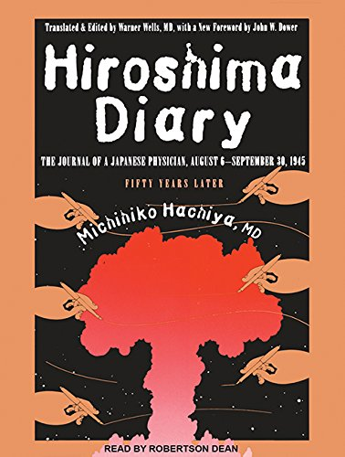 Read Online Hiroshima Diary: The Journal of a Japanese Physician, August 6-September 30, 1945 pdf epub