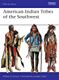 American Indian Tribes of the Southwest, Michael Johnson, 1780961863