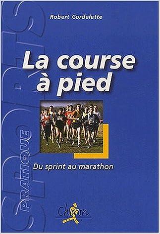 La course à pied : Du sprint au marathon pdf, epub ebook