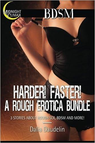 A Rough Erotica Bundle  Stories About Rough Sex Bdsm And More Dalia Daudelin Midnight Climax Bundles  Amazon Com Books