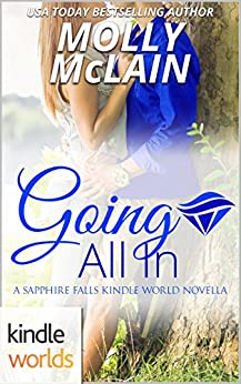 Sapphire Falls: Going All In (Kindle Worlds Novella) by [McLain, Molly]