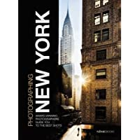 Photographing New York. Award-winning photographers guide you to the best shots