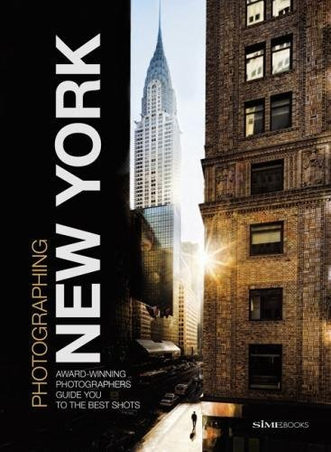 Photographing  New York  Award Winning Photographers Show You How To Get The Best Shots