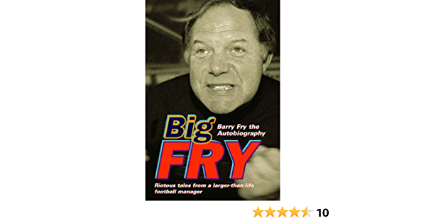 Big Fry: Barry Fry: The Autobiography: Amazon.es: Fry, Barry ...