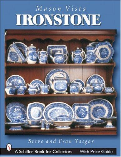 - Mason's Vista Ironstone (Schiffer Book for Collectors)