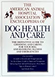 The AAHA Encyclopedia of Dog Health and Care, Sally Bordwell, 0688147712