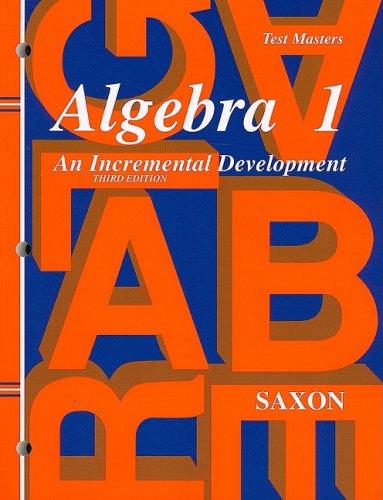 Saxon Algebra 1: Test Master Third Edition Third Edition Third Edition -  SAXON PUBLISHERS, 3rd Edition, Paperback