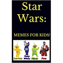 Star Wars: Memes For Kids!!