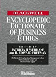 img - for The Blackwell Encyclopedia of Management and Encyclopedic Dictionaries: The Blackwell Enclyclopedic Dictionary of Business Ethics (Blackwell Encyclopedia of Management) book / textbook / text book