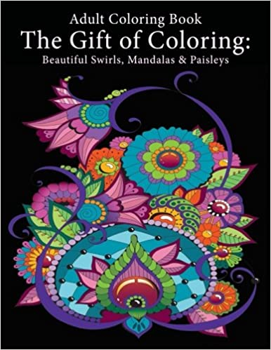 Adult Coloring Book The Gift Of Beautiful Swirls Mandalas Paisleys Art And Color Press 9781947771048 Amazon Books