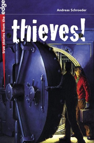 Download Thieves! (True Stories from the Edge) PDF