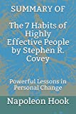 SUMMARY OF The 7 Habits of Highly Effective People by Stephen R. Covey: Powerful Lessons in Personal Change
