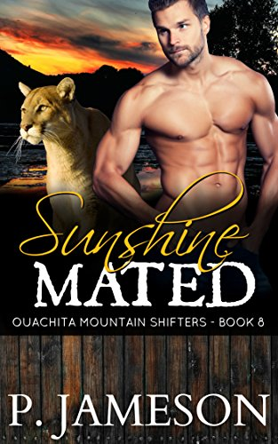 Sunshine Mated (Ouachita Mountain Shifters Book 8) by [Jameson, P.]