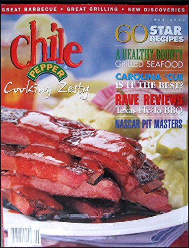 Chile Pepper Magazine June 2003 Barbecue and Grilling -