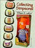 Collecting Simpsons!, William D. LaRue, 0967542103
