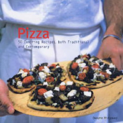 Pizza: 50 Tempting Recipes, Both Traditional and Contemporary pdf epub