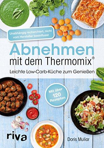 Abnehmen Mit Dem Thermomix Leichte Low Carb Kuche Zum Geniessen