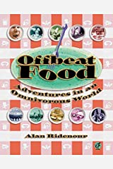 Offbeat Food: Adventures in an Omnivorous World (Offbeat S) Paperback