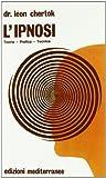 L'ipnosi : teoria, pratica, tecnica