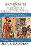 The Armenians in the Medieval Islamic World : Armenian Realpolitik in the Islamic World and Diverging ParadigmsCase of Cilicia Eleventh to Fourteenth Centuries, Dadoyan, Seta B., 1412847826