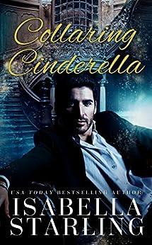 Collaring Cinderella (Princess After Dark Book 1) by [Starling, Isabella]