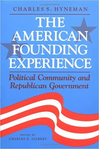 Book The American Founding Experience: Political Community and Republican Government by Charles S. Hyneman (1994-01-01)