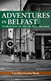 Adventures in Belfast: Northern Irish Life After the Peace Agreement