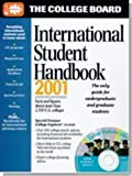 The College Board International Student Handbook, 2001, College Board Staff, 0874476496