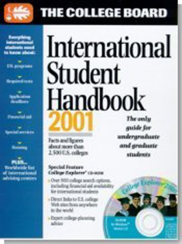 The College Board International Student Handbook 2001: All-New Fourteenth Annual Edition With College Explorer CD-ROM