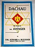 Dachau, Howard A. Buechner, 0913159042