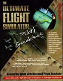 The Ultimate Flight Simulator Pilot's Guidebook, Nick Dargahi, 1558285741